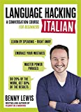 LANGUAGE HACKING ITALIAN (Learn How to Speak Italian - Right Away): A Conversation Course for Beginners (Language Hacking Wtih Benny Lewis)