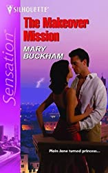 The Makeover Mission (Silhouette Sensation) by Mary Buckham (2006-09-01)