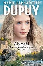 Abigaël tome 6 - Messagère des anges de Marie-Bernadette Dupuy