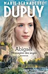 Abigaël, tome 6 : Messagère des anges par Dupuy