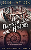 Lies, Damned Lies, and History (The Chronicles of St Mary's Series Book 7) (English Edition)