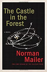 The Castle in the Forest: A Novel by Mailer, Norman (2007) Paperback