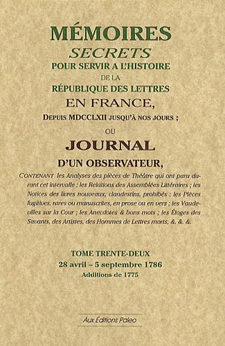Mémoires secrets ou Journal d'un observateur : Tome 32, 28 avril-5 septembre 1786