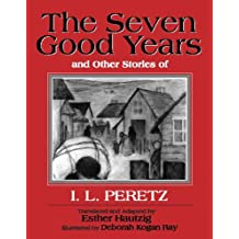 Seven Good Years: And Other Good Stories of I.L. Peretz