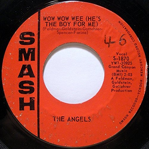 """Wow Wow Wee (He\'s The Boy For Me) - Angels, The 7\"""" 45"""