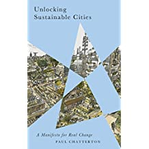 Unlocking Sustainable Cities: A Manifesto for Real Change (Radical Geography)