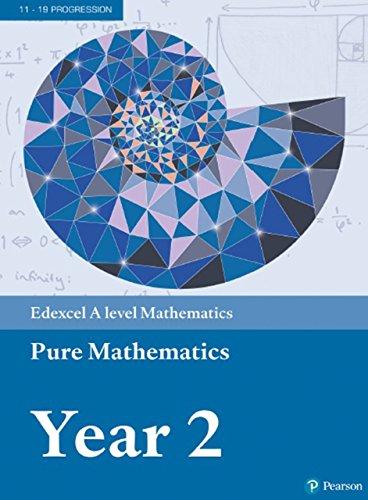 Edexcel A level Mathematics Pure Mathematics Year 2 Textbook (A level Maths and Further Maths 2017)