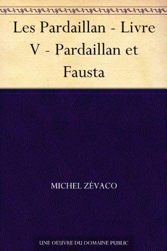 Couverture du livre Les Pardaillan - Livre V - Pardaillan et Fausta