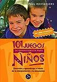 101 Juegos De Dramatización Para Niños: Diversión y aprendizaje a través de la interpretación y de la simulación - a partir de 4 años (Mundo infantil)