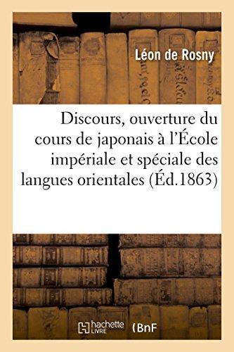 Discours prononcé à l'ouverture du cours de japonais à l'École impériale et spéciale: des langues orientales