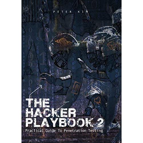 The Hacker Playbook 2: Practical Guide To Penetration Testing by Peter Kim(2015-06-20)
