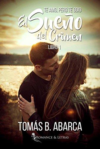 El sueño del crimen (Te amo, pero te odio 1) (Spanish Edition
