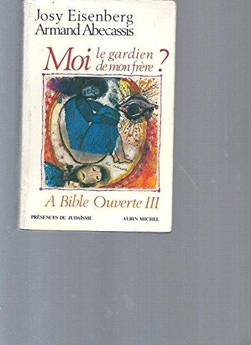 A Bible ouverte, tome 3 : Moi, le gardien de mon frre ?