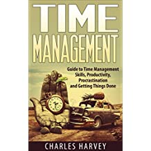 Time Management: Guide to Time Management Skills, Productivity, Procrastination and Getting Things Done (time management, procrastination, productivity, ... efficiency, schedule) (English Edition)