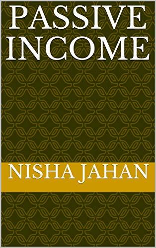PASSIVE INCOME (English Edition)