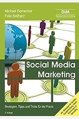 Social Media Marketing: Strategien, Tipps und Tricks für die Praxis Gebundene Ausgabe
