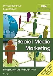 Social Media Marketing: Strategien, Tipps und Tricks für die Praxis