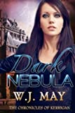 Dark Nebula (The Chronicles of Kerrigan) by W.J. May (2013-03-01)