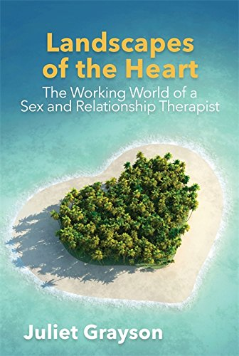Télécharger des manuels électroniques Landscapes of the Heart: The Working World of a Sex and Relationship Therapist PDF B01HYH9RPU by Juliet Grayson
