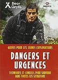 Dangers et urgences: Techniques et conseils pour survivre dans la nature sauvage
