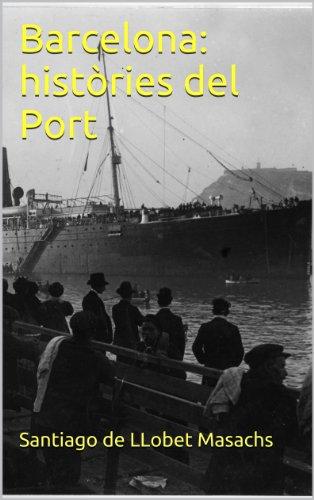 Barcelona: històries del Port (Catalan Edition)