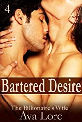 Bartered Desire: The Billionaire's Wife, Part 4 (A BDSM Erotic Romance) (English Edition)