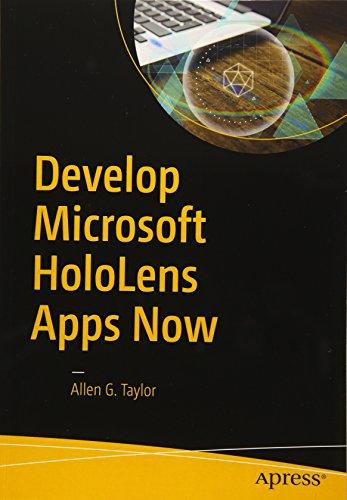 Develop Microsoft HoloLens Apps Now