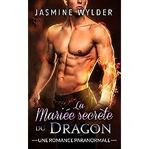 La Mariée secrète du Dragon: Une Romance Paranormale (Les Secrets des Dragons t. 2)
