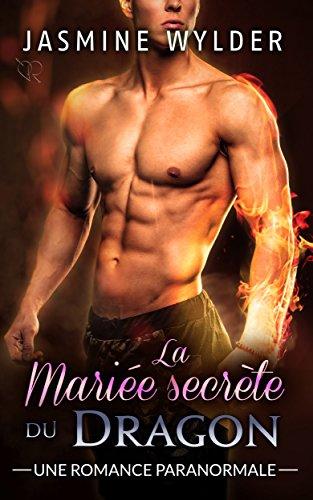 La Mariée secrète du Dragon: Une Romance Paranormale (Les Secrets des Dragons t. 2) par Jasmine Wylder