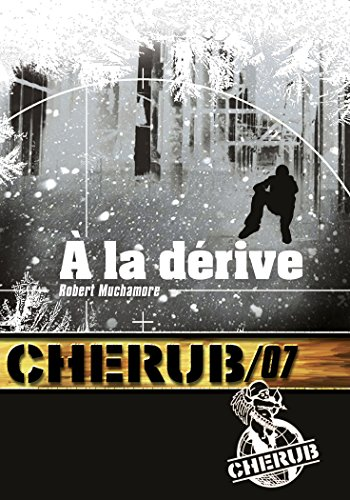 Cherub mission 7: a la derive - t7 por Robert Muchamore
