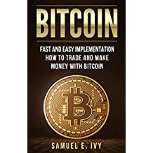 Investing: Fast And Easy Ways To Trade And Make Money With Bitcoin (Bitcoin, Financial Freedom, Forex Trading, Retirement Planning, Money Management) (English Edition)