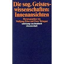 Die sog. Geisteswissenschaften: Innenansichten (suhrkamp taschenbuch wissenschaft)
