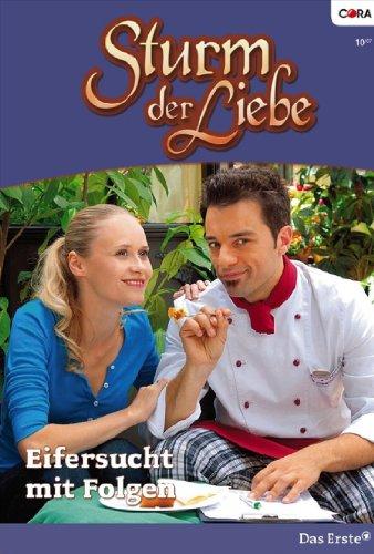 Sturm der Liebe 23: Eifersucht mit Folgen [Kindle Edition]
