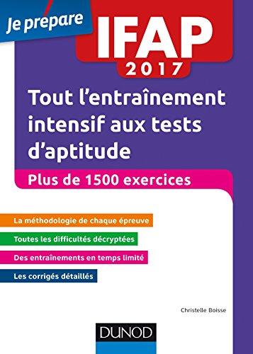 IFAP 2017 Tout l'entraînement intensif aux tests d'aptitude - Plus de 1500 exercices: Concours Auxiliaire de puériculture - Plus de 1500 exercices par Christelle Boisse