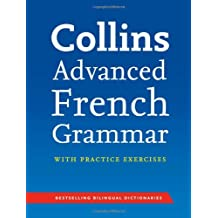 Collins Advanced French Grammar with Practice Exercises