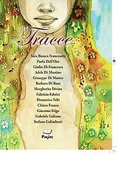 Tracce 112 di [FRANCESETTI, SARA BIANCO, DELL'ORO, PAOLA, DI FRANCESCO, GIULIO, DI MARTINO, ADELE, DI MATTEO, GIUSEPPE, DI ROSA, BARBARA, DIVINA, MARGHERITA, FABRIZI, FABRIZIO, FEBI, DOMENICO, FRANZA, CHIARA]