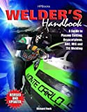 Welder's Handbook, RevisedHP1513: A Guide to Plasma Cutting, Oxyacetylene, ARC, MIG and TIG Welding by Richard Finch (2007-02-21)