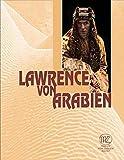 Lawrence von Arabien: Genese eines Mythos