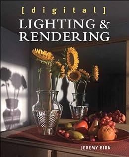 Digital Lighting and Rendering (Voices That Matter) von [Birn, Jeremy]