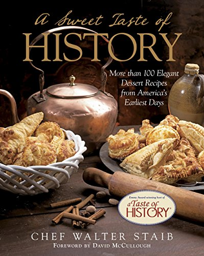 Sweet Taste of History: More Than 100 Elegant Dessert Recipes From America'S Earliest Days Elegante Dessert