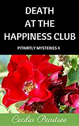 Death at the Happiness Club (Pitkirtly Mysteries Book 4)