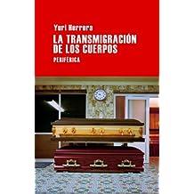 La Transmigracion de Los Cuerpos (Largo recorrido, Band 40)