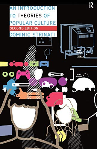 An Introduction to Theories of Popular Culture por Dominic Strinati