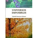 UNIVERSOS IMPOSIBLES