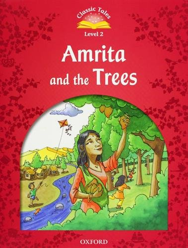 Classic Tales Second Edition: Classic Tales 2. Amrita and the Trees. Audio CD Pack