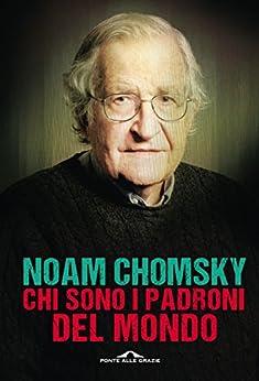 Chi sono i padroni del mondo (Italian Edition) by [Chomsky, Noam]