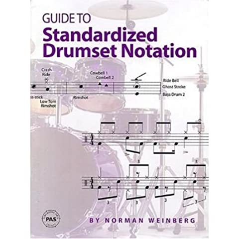 [(Guide to Standardized Drumset Notation)] [ By (author) Norman Weinberg ] [December, 2008]