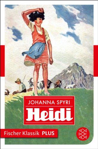 Heidi: Eine Geschichte für Kinder und solche, die Kinder lieb haben (Fischer Klassik)