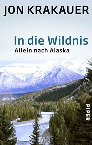In die Wildnis: Allein nach Alaska