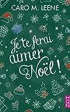 Je te ferai aimer Noël ! : Une romance cocooning pour les amoureux de Noël ! (HQN)